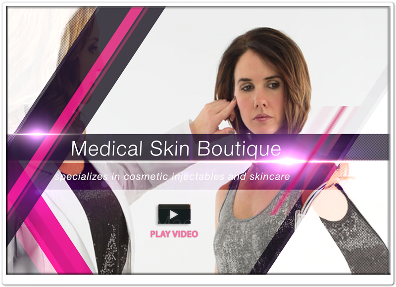 Medical Skin Boutique - Cosmetic injectables & Skincare